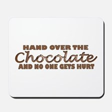 Hand over the chocolate Mousepad