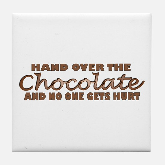 Hand over the chocolate Tile Coaster