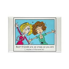 Crazy Best Friends Rectangle Magnet