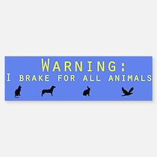 i brake for all animals Bumper Bumper Bumper Sticker