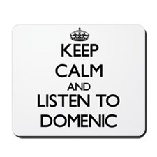 Keep Calm and Listen to Domenic Mousepad