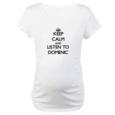 Keep Calm and Listen to Domenic Shirt
