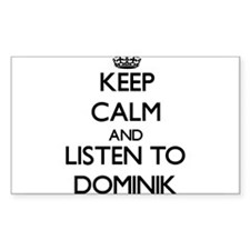 Keep Calm and Listen to Dominik Decal