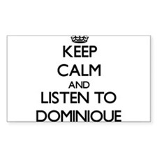 Keep Calm and Listen to Dominique Decal
