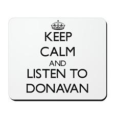 Keep Calm and Listen to Donavan Mousepad