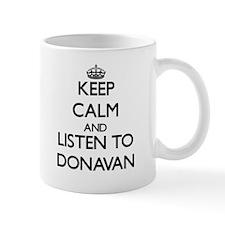 Keep Calm and Listen to Donavan Mugs