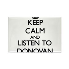 Keep Calm and Listen to Donovan Magnets