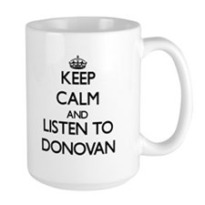 Keep Calm and Listen to Donovan Mugs