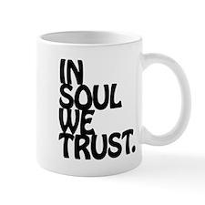 In Soul We Trust. Mugs