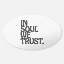In Soul We Trust. Decal