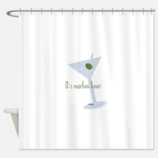 It's Martini Time! Shower Curtain