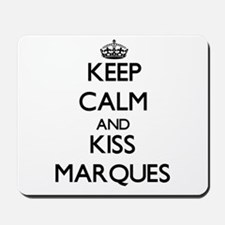 Keep Calm and Kiss Marques Mousepad