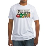 Never Trust a Vegetarian Fitted T-Shirt