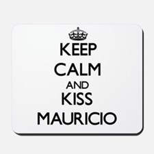 Keep Calm and Kiss Mauricio Mousepad