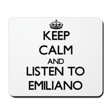 Keep Calm and Listen to Emiliano Mousepad