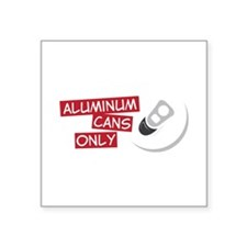 Aluminum Cans Only Sticker