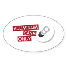 Aluminum Cans Only Decal