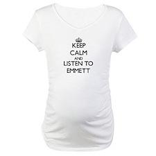 Keep Calm and Listen to Emmett Shirt