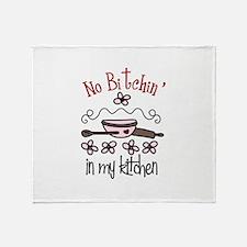 No Bitchin in my Kitchen Throw Blanket