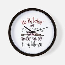 No Bitchin in my Kitchen Wall Clock