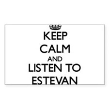 Keep Calm and Listen to Estevan Decal