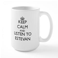 Keep Calm and Listen to Estevan Mugs
