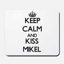 Keep Calm and Kiss Mikel Mousepad