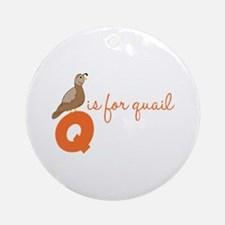 Q Is For Quail Ornament (Round)