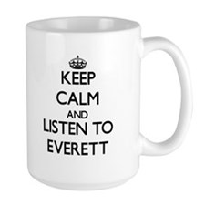 Keep Calm and Listen to Everett Mugs