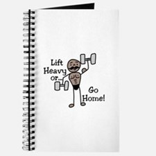 Lift Heavy or.... Go Home Journal