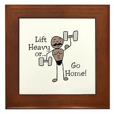 Lift Heavy or.... Go Home Framed Tile