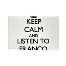 Keep Calm and Listen to Franco Magnets