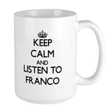 Keep Calm and Listen to Franco Mugs