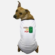 Soda Or Pop? Dog T-Shirt