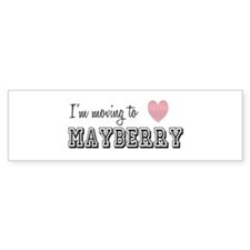 I'm Moving To Mayberry Bumper Bumper Sticker