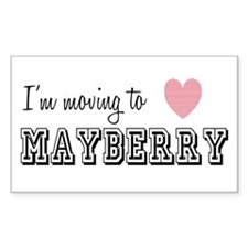 I'm Moving To Mayberry Decal