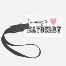 I'm Moving To Mayberry Luggage Tag