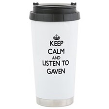 Keep Calm and Listen to Gaven Travel Mug