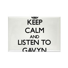 Keep Calm and Listen to Gavyn Magnets