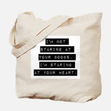 Im Not Staring At Your Boobs Tote Bag