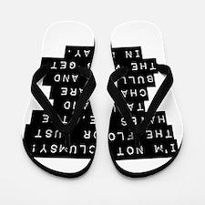 Im Not Clumsy Flip Flops