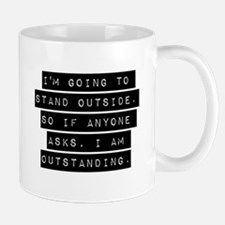 Im Going To Stand Outside Mugs