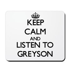Keep Calm and Listen to Greyson Mousepad