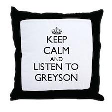 Keep Calm and Listen to Greyson Throw Pillow