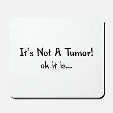 It's not a tumor! ok it is... Mousepad