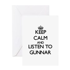 Keep Calm and Listen to Gunnar Greeting Cards