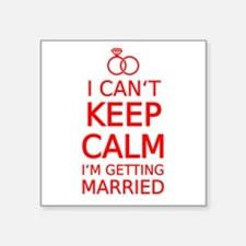 I cant keep calm, Im getting married Sticker