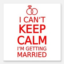 I cant keep calm, Im getting married Square Car Ma