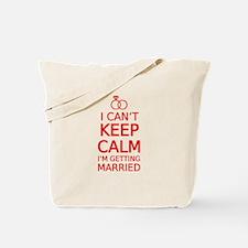 I cant keep calm, Im getting married Tote Bag