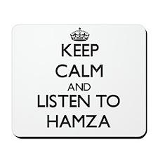 Keep Calm and Listen to Hamza Mousepad
